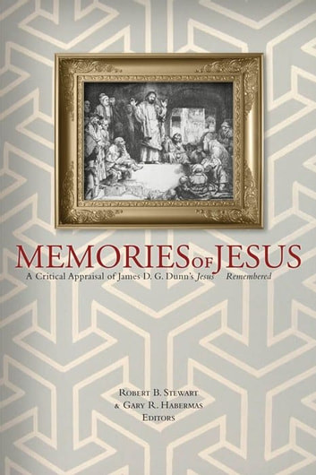 Memories of Jesus ebook by Robert B. Stewart,Gary R. Habermas