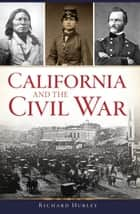 California and the Civil War ebook by Richard Hurley