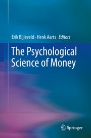 The Psychological Science of Money ebook by Erik H. Bijleveld,Henk Aarts