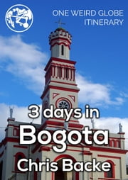 3 Days in Bogota ebook by Chris Backe