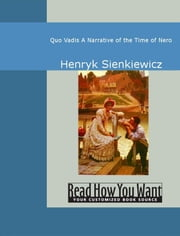 Quo Vadis: A Narrative Of The Time Of Nero ebook by Henryk Sienkiewicz