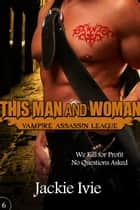 This Man and Woman ebook by Jackie Ivie