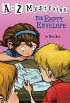 A to Z Mysteries: The Empty Envelope eBook by Ron Roy