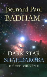 Shahdaroba - Alien Stone - The Fifth Chronicle ebook by Bernard Paul Badham