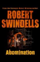 Abomination ebook by Robert Swindells