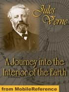 A Journey into the Interior of the Earth ebook by Jules Verne, Frederick Amadeus Malleson