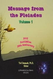 Message from the Pleiades, Volume 1, 2nd Edition - The Contact Notes of Eduard Billy Meier ebook by Ted Denmark, Ph.D.