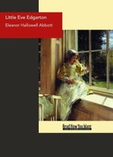 Little Eve Edgarton ebook by Eleanor Hallowell Abbott