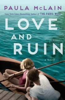 Love and Ruin ebook by Paula McLain