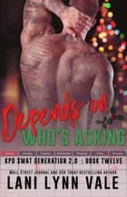Depends On Who's Asking ebook by
