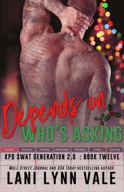 Depends On Who's Asking ebook by Lani Lynn Vale