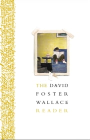 The David Foster Wallace Reader ebook by David Foster Wallace