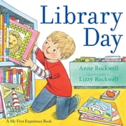 Library Day ebook by Anne Rockwell,Lizzy Rockwell
