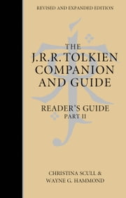 The J. R. R. Tolkien Companion and Guide: Volume 3: Reader's Guide PART 2 ebook by Wayne G. Hammond, Christina Scull, J. R. R. Tolkien