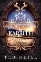 The Journey to Karrith - Elk Riders, #4 ebook by Ted Neill