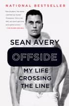 Offside - My Life Crossing the Line 電子書 by Sean Avery, Michael McKinley