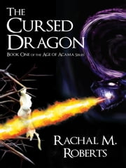 The Cursed Dragon - Book One of the Age of Acama Series