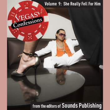 Vegas Confessions 9: She Really Fell for Him audiobook by Editors of Sounds Publishing