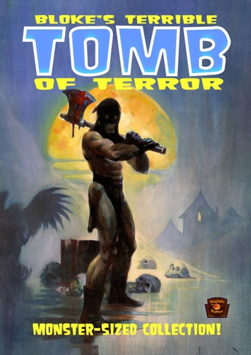 Bloke's Terrible tomb of terror Volume 1 ebook by Spaghetti Horror