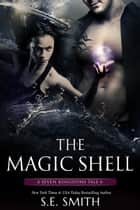 The Magic Shell - A Seven Kingdoms Tale 6 ebook by S.E. Smith