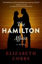 The Hamilton Affair - A Novel ebook by Elizabeth Cobbs