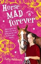 Horse Mad Forever ebook by Kathy Helidoniotis