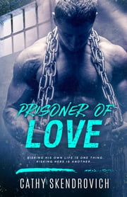 Prisoner of Love ebook by Cathy Skendrovich