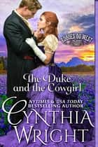 The Duke & the Cowgirl (Rogues Go West, Book 3) ebook by Cynthia Wright