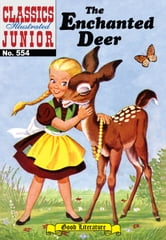 The Enchanted Deer - Classics Illustrated Junior #554 ebook by Grimm Brothers