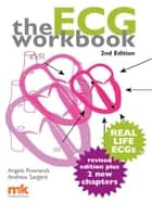 ECG Workbook 2/e ebook by Angela Rowlands,Andrew Sargent