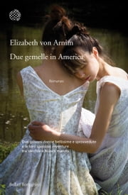 Due gemelle in America ebook by Elizabeth von Arnim, Simona Garavelli