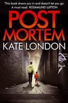 Post Mortem - A Collins and Griffiths Detective Novel ebook by Kate London