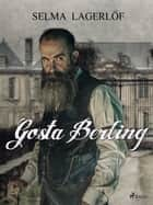 Gösta Berling eBook by Selma Lagerlöf, Margaretha Meijboom