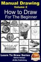 Manual Drawing Volume 2 For the Beginner ebook by Adrian Sanqui