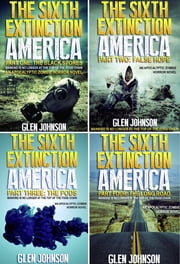 The Sixth Extinction: America – Omnibus Edition (Books 1 – 4) ebook by Glen Johnson