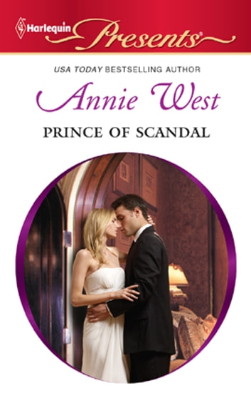 Prince of Scandal - A Contemporary Royal Romance ebook by Annie West