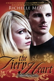 The Fiery Heart - A Bloodlines Novel ebook by Richelle Mead