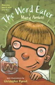 The Word Eater ebook by Mary Amato,Christopher Ryniak