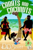 Carats and Coconuts ebook by D. D. Scott