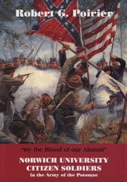 """By the Blood of Our Alumni"" - Norwich University Citizen Soldiers in the Army of the Potomac ebook by Robert Poirier"