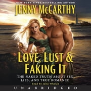 Love, Lust & Faking It - The Naked Truth About Sex, Lies, and True Romance audiobook by Jenny McCarthy