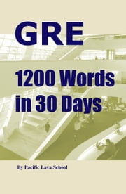 GRE 1200 Words in 30 Days ebook by Pacific Lava