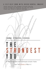 The Strongest You - A Self-help Book with Audio Tracks ebook by Ivana Straska Szakal