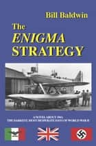 THE ENIGMA STRATEGY ebook by Bill Baldwin