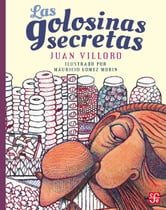 Las golosinas secretas ebook by Juan Villoro