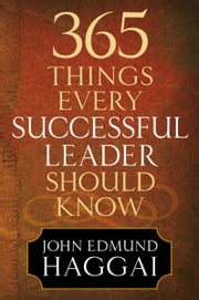 365 Things Every Successful Leader Should Know ebook by John Edmund Haggai