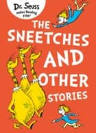 The Sneetches and Other Stories 電子書籍 by Dr. Seuss, Dr. Seuss