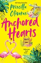 Anchored Hearts - An Entertaining Latinx Second Chance Romance ebook by