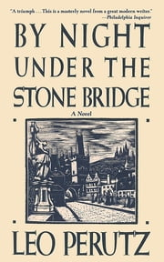 By Night Under the Stone Bridge ebook by Leo Perutz, Eric Mosbacher