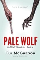 Pale Wolf ebook by Tim McGregor